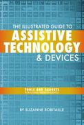 The Illustrated Guide to Assistive Technology & Devices 1st Edition 9781935281719 1935281712