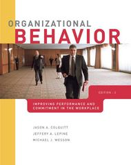 Organizational Behavior: Improving Performance and Commitment in the Workplace 2nd Edition 9780078137174 0078137179