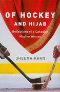 Of Hockey and Hijab: Reflections of a Canadian Muslim Woman 0 9781894770569 1894770560