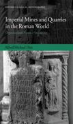 Imperial Mines and Quarries in the Roman World 0 9780199572878 0199572879