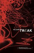 Tweak 1st Edition 9781416913627 1416913629