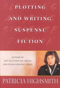 Plotting and Writing Suspense Fiction 1st edition 9780312286668 031228666X