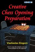 Creative Chess Opening Preparation 0 9781904600589 1904600581