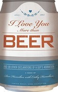 I Love You More Than Beer 0 9780740754746 0740754742