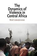 The Dynamics of Violence in Central Africa 0 9780812220902 0812220900