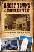 Ghost Towns of the Mountain West 0 9780760333587 0760333580