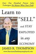 Learn to Sell and Stay Employed in Any Economy 0 9781440142123 1440142122