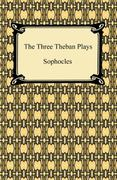 The Three Theban Plays 1st Edition 9781420933161 1420933167