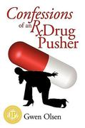 Confessions of an Rx Drug Pusher 1st Edition 9781935278597 1935278592