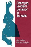 Changing Problem Behavior in Schools 1st Edition 9781607521136 160752113X