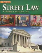 Street Law: A Course in Practical Law, Student Edition 8th Edition 9780078799839 007879983X