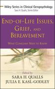 End-of-Life Issues, Grief, and Bereavement 1st Edition 9780470406939 0470406933