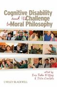 Cognitive Disability and Its Challenge to Moral Philosophy 1st Edition 9781405198288 1405198281