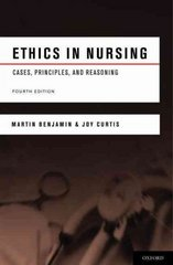 Ethics in Nursing 4th Edition 9780195380224 0195380223