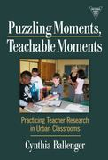 Puzzling Moments, Teachable Moments 1st edition 9780807749937 0807749931
