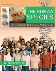 The Human Species: An Introduction to Biological Anthropology 8th edition 9780073531014 0073531014