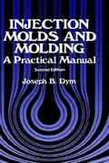 Injection Molds and Molding 2nd edition 9780442217853 0442217854