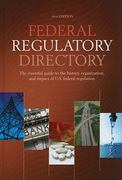 Federal Regulatory Directory, 14th Edition 14th edition 9781604265422 1604265426