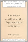 The Fabric of Affect in the Psychoanalytic Discourse 0 9781134821273 1134821271