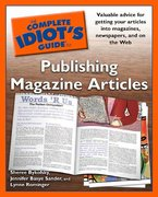 The Complete Idiot's Guide to Publishing Magazine Articles 0 9780028638355 0028638352