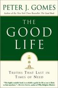 The Good Life 1st Edition 9780061760037 006176003X