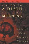 A View to a Death in the Morning 0 9780674937369 0674937368