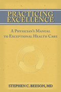 Practicing Excellence 1st edition 9780974998633 097499863X