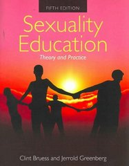 Sexuality Education: Theory and Practice 5th Edition 9781449644406 1449644406