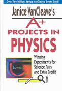 Janice VanCleave's A+ Projects in Physics 1st edition 9780471390176 0471390178