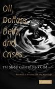Oil, Dollars, Debt, and Crises 1st edition 9780521896146 0521896142