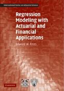 Regression Modeling with Actuarial and Financial Applications 0 9780521760119 0521760119