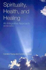 Spirituality, Health, and Healing 2nd Edition 9780763779429 0763779423