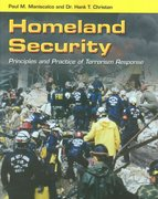 Homeland Security: Principles and Practice of Terrorism Response 1st edition 9780763757854 0763757853