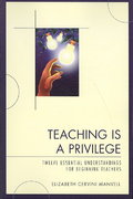 Teaching Is a Privilege 0 9781607091103 1607091100