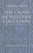 The Crisis of Western Education 2nd Edition 9780813216836 0813216834
