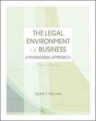 The Legal Environment of Business: A Managerial Approach: Theory to Practice 1st edition 9780073377698 0073377694