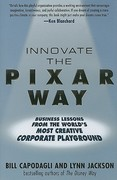 Innovate the Pixar Way:  Business Lessons from the World's Most Creative Corporate Playground 1st Edition 9780071664370 0071664378