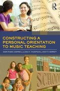 Constructing a Personal Orientation to Music Teaching 1st Edition 9780415871853 0415871859