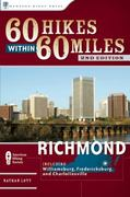 60 Hikes Within 60 Miles - Richmond 2nd edition 9780897327084 089732708X