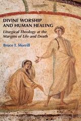 Divine Worship and Human Healing 1st Edition 9780814662175 081466217X