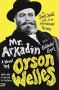 Mr. Arkadin - Aka Confidential Report 1st Edition 9780061689031 0061689033