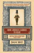 How Lincoln Learned to Read 1st Edition 9781608190379 1608190374