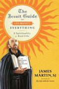 The Jesuit Guide to (Almost) Everything 1st Edition 9780061432682 0061432687