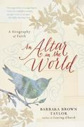An Altar in the World 1st Edition 9780061370472 0061370479
