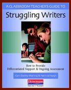 A Classroom Teacher's Guide to Struggling Writers 0 9780325007656 0325007659