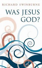 Was Jesus God? 1st Edition 9780199580446 0199580448