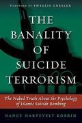 The Banality of Suicide Terrorism 1st edition 9781597975049 1597975044