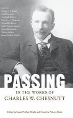 Passing in the Works of Charles W. Chesnutt 0 9781604734164 1604734167