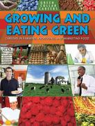 Growing and Eating Green 0 9780778748533 0778748537
