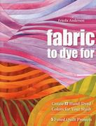 Fabric to Dye For 0 9781571208231 1571208232